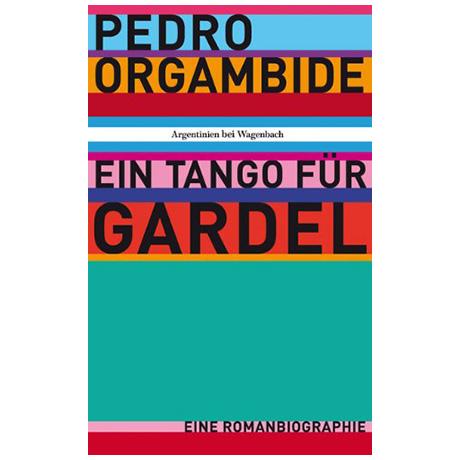 Orgambide, P.: Ein Tango für Gardel