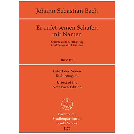 Bach, J. S.: Kantate BWV 175 »Er rufet seinen Schafen mit Namen« – Kantate zum 3. Pfingsttag