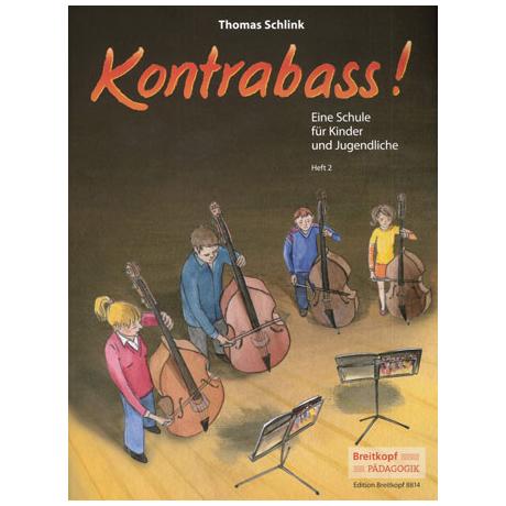 Schlink, T.: Kontrabass! Band 2