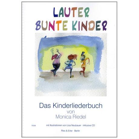 Riedel, M.: Lauter bunte Kinder (+CD)
