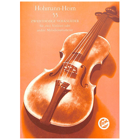 Hohmann Chr. H./Heim, E.: 55 zweistimmige Volkslieder