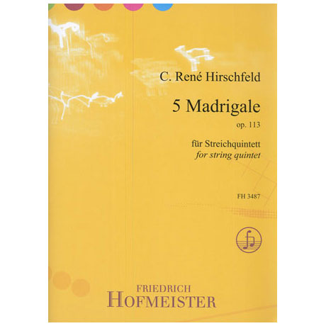 Hirschfeld, C. R.: 5 Madrigale Op.113