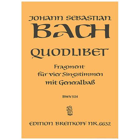 Bach, J. S.: Quodlibet »Was sind das für grosse Schlösser« BWV 524