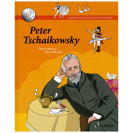 Komponistenporträts für Kinder - Band 2: Peter Tschaikowsky