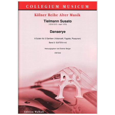 Susato, T.: Danserye – 6 Suiten Bd. 2 (Suiten 4-6)