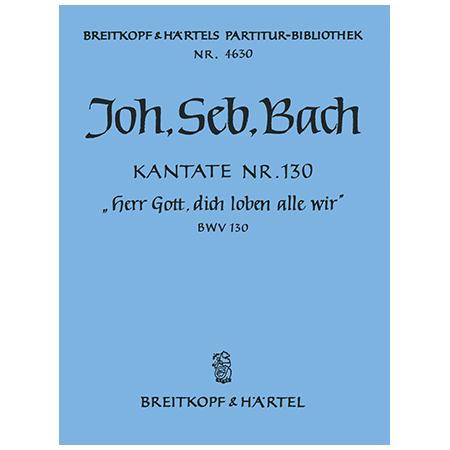 Bach, J. S.: Kantate BWV 130 »Herr Gott, dich loben alle wir«