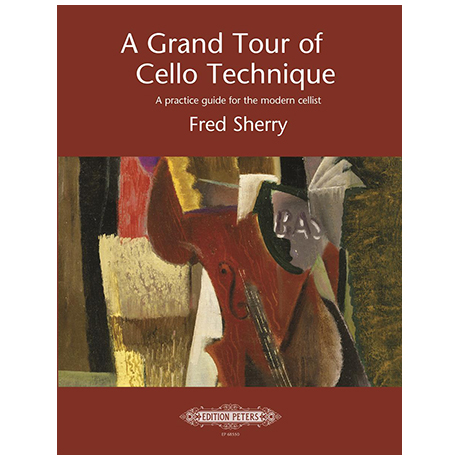 Sherry, F.: A Grand Tour of Cello Technique