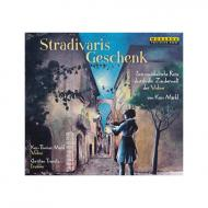 Stradivaris Geschenk – Eine musikalische Reise... (CD)